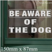 1 x Be Aware of the Dog WINDOW Sticker-Adhesive Vinyl Sticker-Security Warning Sign Home or Business Sign